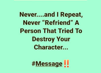 Never 'Refriend' a person that tried to destroy your character
